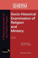 Socio Historical Examination of Religion and Ministry  Volume 2  Issue 1 PDF