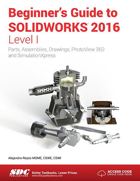 Beginner S Guide To Solidworks 2016 Level I