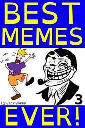 Best Memes Ever 3