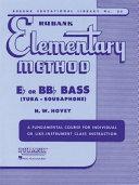 Rubank Elementary Method: E-Flat Or BB-Flat Bass (Tuba - Sousaphone): A Fundamental Course for Individual Or Like-Instrument Class Instruction