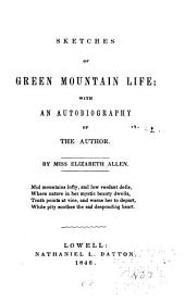 Sketches of Green Mountain Life: With an Autobiography of the Author