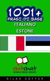 1001+ Frasi di Base Italiano - Estone
