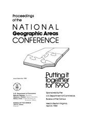 Proceedings of the National Geographic Areas Conference: putting it together for 1990 : held in Reston Virginia, April 4, 1984