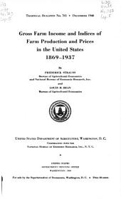 Gross farm income and indices of farm production and prices in the United States, 1869-1937