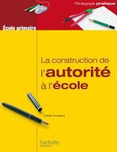 La construction de l'autorité à l'école