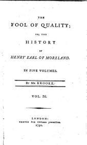 The fool of quality: or, The history of Henry, Earl of Moreland, Volume 3