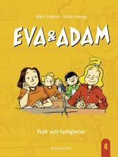 Eva & Adam: Fusk och farligheter