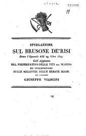 Spiegazione sul brusone de' risi dietro l'opuscolo del 29 8.bre 1827: Coll'aggiunta del preservativo delle viti dal Marino ed osservazioni sulle malattie delle erbate biade