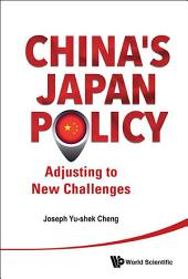 China's Japan Policy: Adjusting To New Challenges