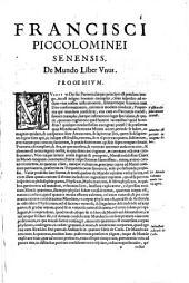Francisci Piccolominei Senensis ... Librorum ad scientiam de natura attinentium pars prima [-quinta] ..: Pars secunda; in qua agitur de attinentibus ad Coelum ..