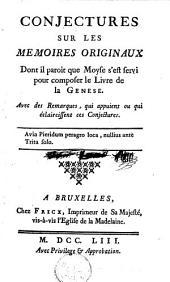 Conjectures sur les memoires originaux dont il paroit que Moyse s'est servi pour composer le livre de la Genese. Avec des remarques, qui appuient ou qui éclaircissent ces conjectures ...