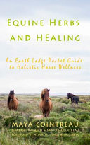 Equine Herbs & Healing - An Earth Lodge Pocket Guide to Holistic Horse Wellness