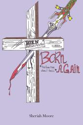 Born Again to Give the Devil Hell