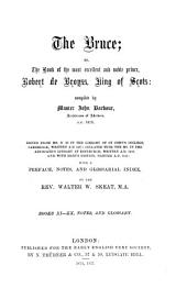 The Bruce: Memoir of John Barbour, etc. Appendix to the preface: Extracts from Wyntouns chronicle; Relics of King Robert I. The Bruce, books I-X