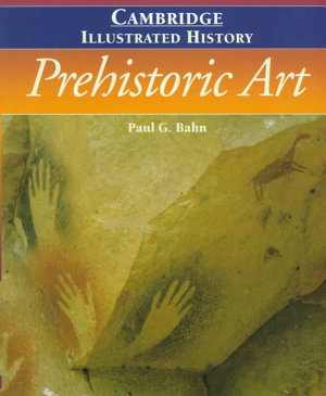 The Cambridge Illustrated History of Prehistoric Art PDF