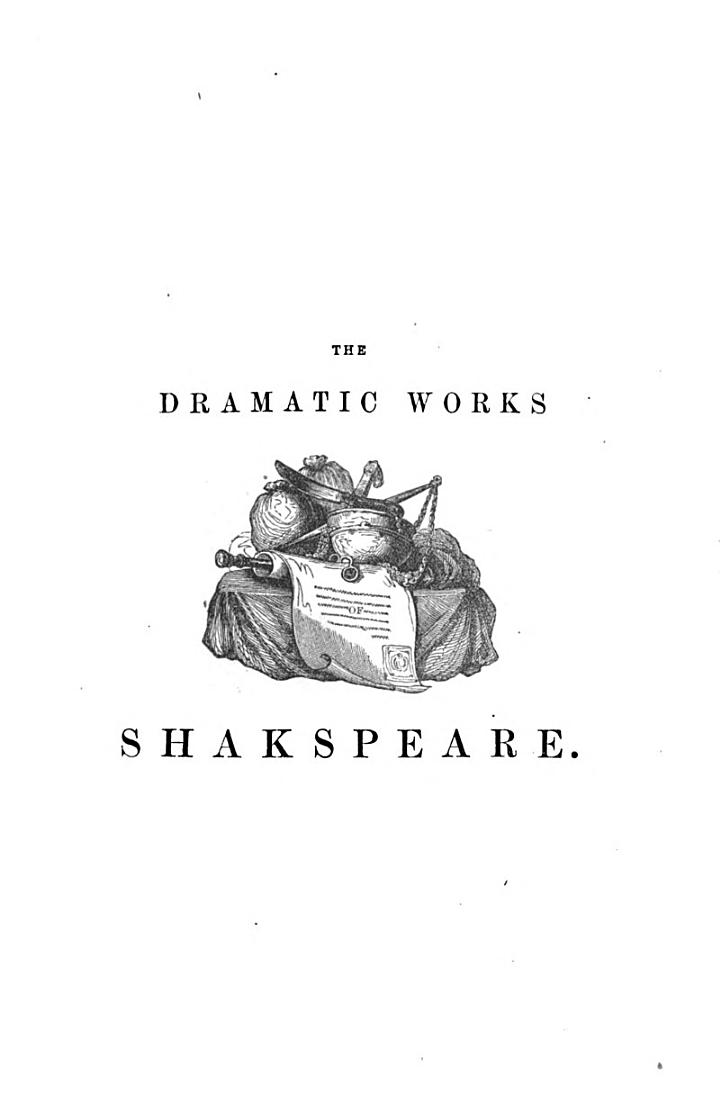 Dramatic Works, from the Text of Johnson, Steevens and Reed