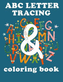 Abc Letter Tracing and Coloring Book