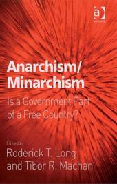 Anarchism/Minarchism: Is a Government Part of a Free Country?