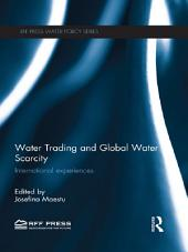 Water Trading and Global Water Scarcity: International Experiences
