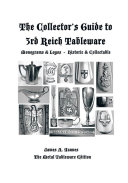 The Collector'S Guide to 3Rd Reich Tableware (Monograms, Logos, Maker Marks Plus History)