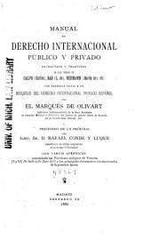 Manual de derecho internacional público y privado, extractado y traducido de las obras de Calvo (Carlos), Bar (L. de), Neumann (barón de) etc., con extensas notas y un bosquejo del derecho internacional privado espanol