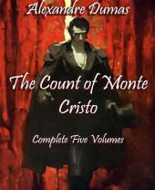 The Count of Monte Cristo (Annotated): Complete Five Volumes