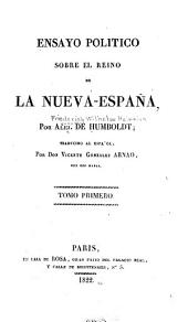 Ensayo politico sobre el reino de la Nueva-España: Volumen 1