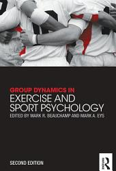 Group Dynamics in Exercise and Sport Psychology: Edition 2