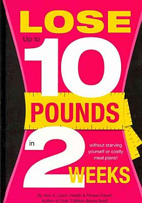 Lose Up To 10 Pounds In 2 Weeks