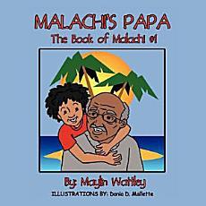 Malachi's Papa: The Book of Malachi