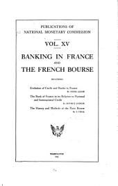 Evolution of Credit and Banks in France from the Founding of the Bank of France to the Present Time: Volume 15