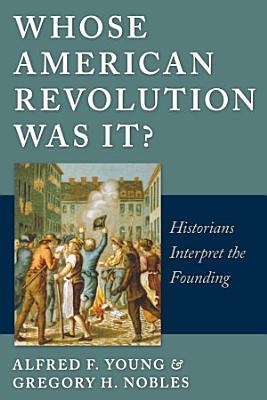 Whose American Revolution was It