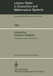 Interactive Decision Analysis: Proceedings of an International Workshop on Interactive Decision Analysis and Interpretative Computer Intelligence Held at the International Institute for Applied Systems Analysis (IIASA), Laxenburg, Austria September 20–23, 1983