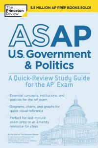 ASAP U S  Government   Politics  A Quick Review Study Guide for the AP Exam Book