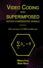Video Coding with Superimposed Motion-Compensated Signals: Applications to H.264 and Beyond