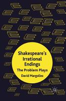 Shakespeare s Irrational Endings PDF
