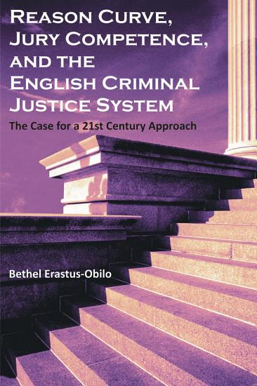 Reason Curve  Jury Competence  and the English Criminal Justice System PDF