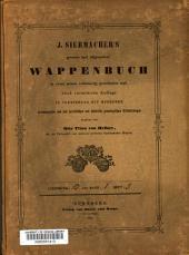 J. Siebmacher's grosses und allgemeines Wappenbuch: in Verbindung mit Mehreren, neu herausgegeben und mit heraldischen und historisch-geneologischen Erläuterungen, Band 1,Ausgabe 5