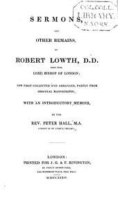 Sermons: And Other Remains of Robert Lowth, Sometime Bishop of London, Now First Collected and Arranged, Partly from Original Manuscripts