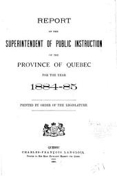Report of the Superintendent of Public Instruction of the Province of Quebec for the Year ...