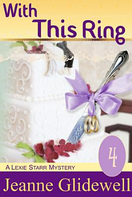 With This Ring  A Lexie Starr Mystery  Book 4