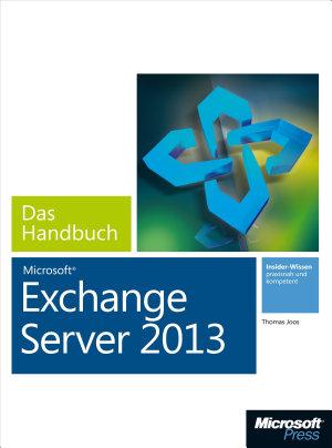 Microsoft Exchange Server 2013   Das Handbuch PDF