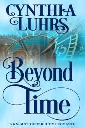 Beyond Time: A Knights Through Time Travel Romance Novel