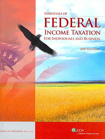 Essentials of Federal Income Taxation for Individuals and Business 2009 PDF