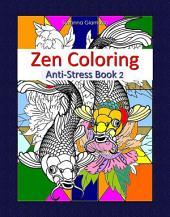 Zen Coloring: Anti-Stress: Book 2