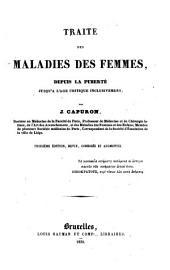Traité des maladies des femmes: depuis la puberté jusqu' à l'âge critique inclusivement