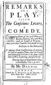 Remarks on a Play: Call'd The Conscious Lovers, a Comedy