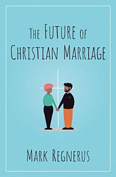 The Future of Christian Marriage PDF