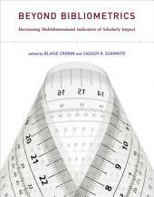 Beyond Bibliometrics: Harnessing Multidimensional Indicators of Scholarly Impact