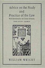 Advice on the Study and Practice of the Law: With Directions for the Choice of Books : Addressed to Attorneys' Clerks